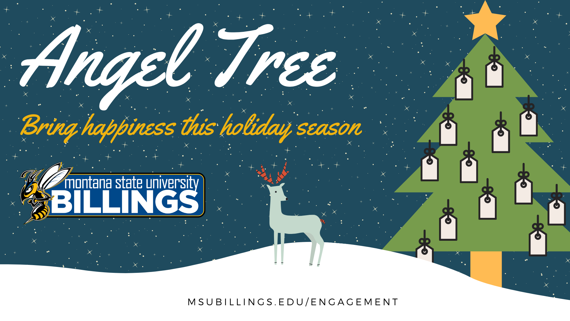 ANGEL TREE BRING HAPPINESS THIS HOLIDAY SEASON MSUBILLINGS.EDU/ENGAGEMENT