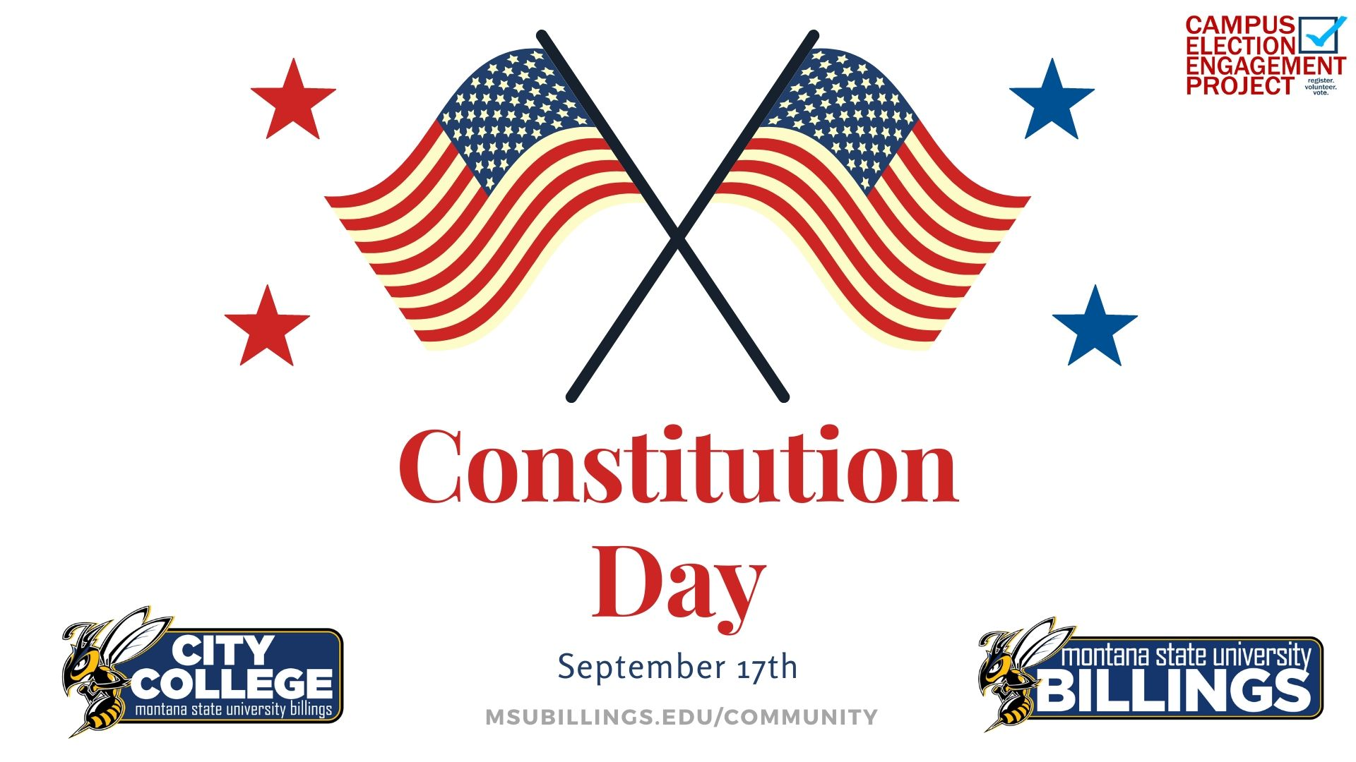 Constitution Day September 17th msubillings.edu/community Campus Election Engagement Project