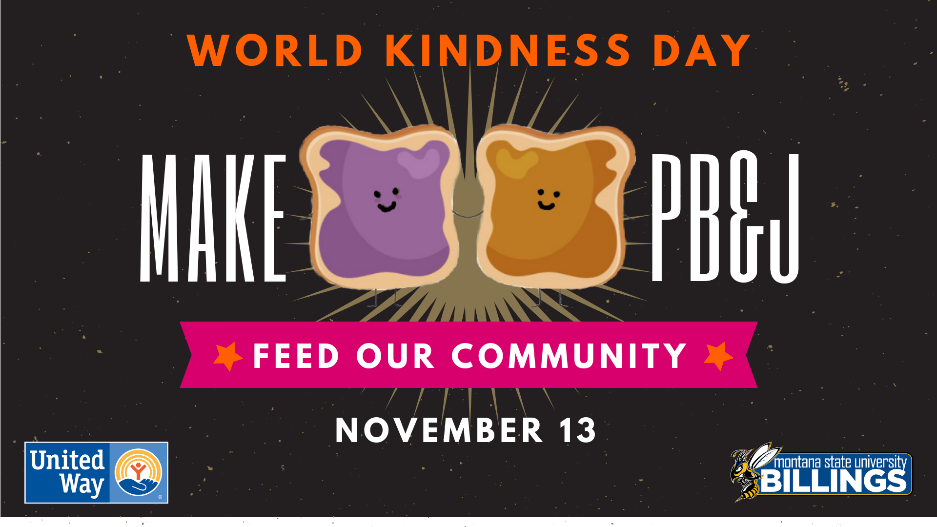 WORLD KINDNESS DAY MAKE PB&J FEED OUR COMMUNITY NOVEMBER 13 MSUBILLINGS.EDU/ENGAGEMENT