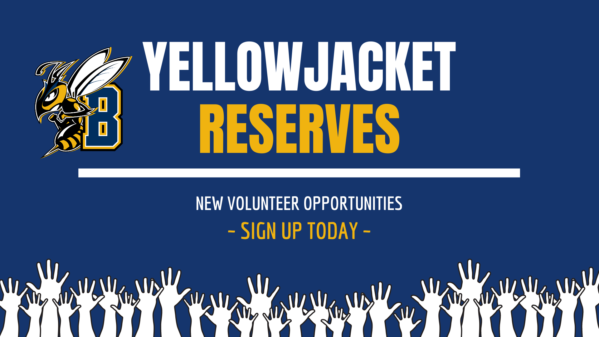 YELLOWJACKET RESERVES NEW VOLUNTEER OPPORTUNITIES SIGN UP TODAY