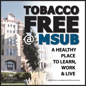 Tobacco-Free @ MSUB: A Healthy Place to Learn, Work & Live