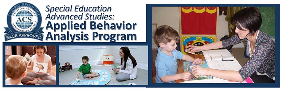 Special Education Advanced Studies: Applied Behavior Analysis Program