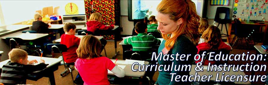 Master of Education: Curriculum and Instruction Teacher Licensure